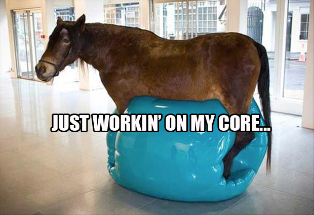 Just working on my core.